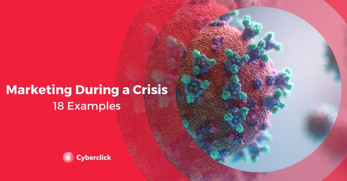 Marketing During a Crisis: 18 Examples