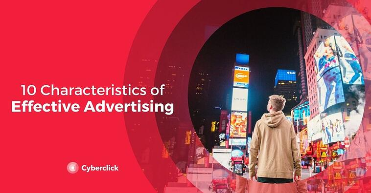 10 Characteristics of Effective Advertising