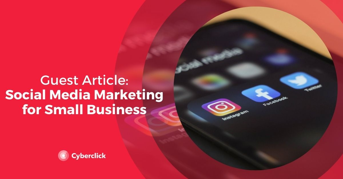 Social Media Marketing for Small Business: Complete Guide on How to Get Started