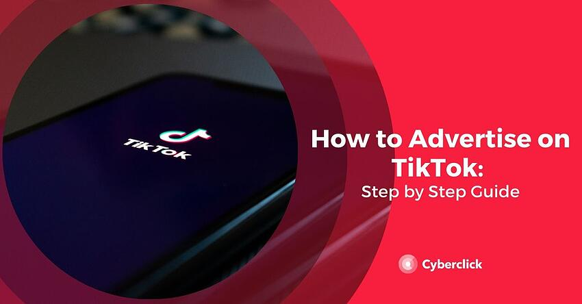 How to Advertise on TikTok Step by Step Guide