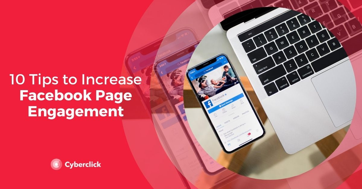 10 Tips to Increase Facebook Page Engagement