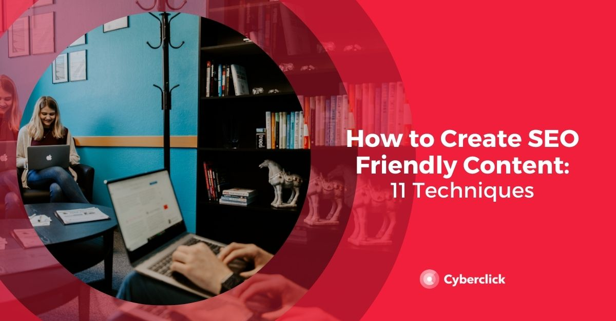 How to Create SEO Friendly Content_ 11 Techniques