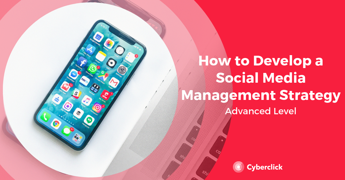 How to Develop a Social Media Management Strategy