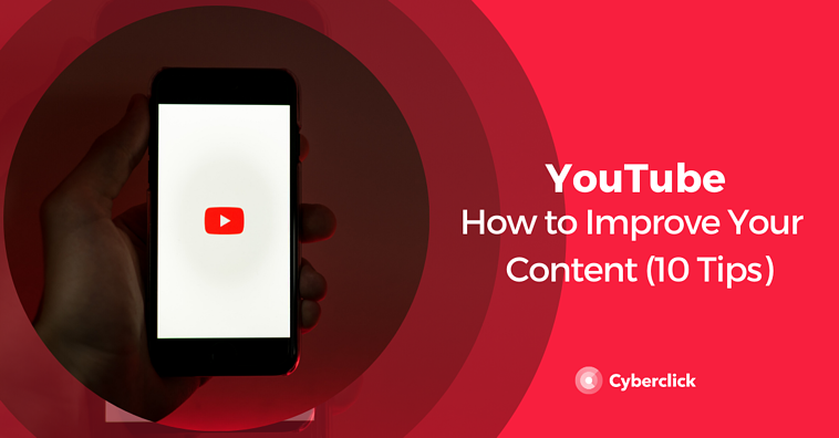 How to Improve Your YouTube Content (10 Tips)