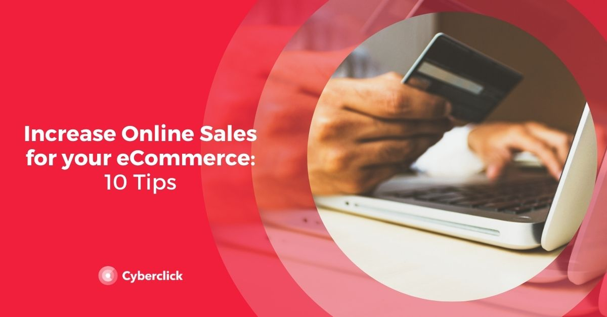 How to Increase Online Sales for your eCommerce:10 Tips
