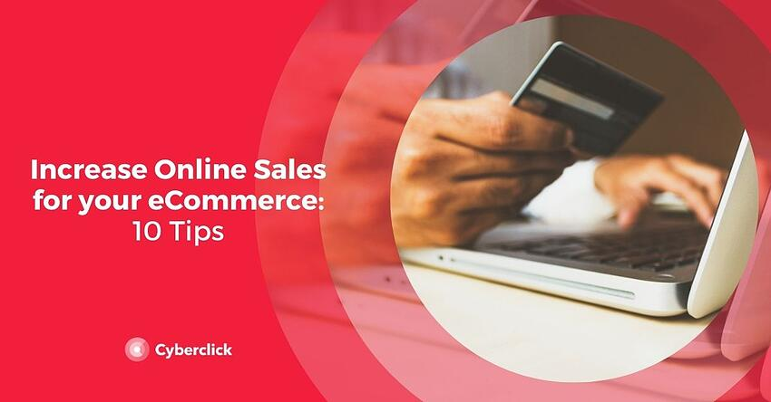 How to Increase Online Sales for your eCommerce10 Tips
