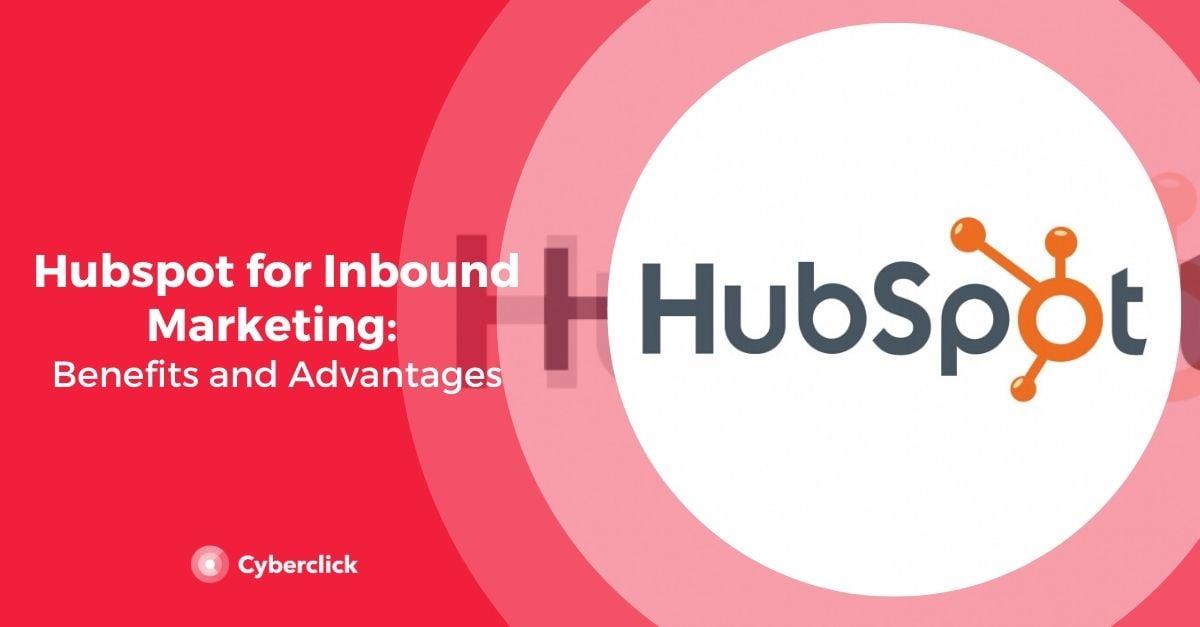 Hubspot for Inbound Marketing_ Benefits and Advantages