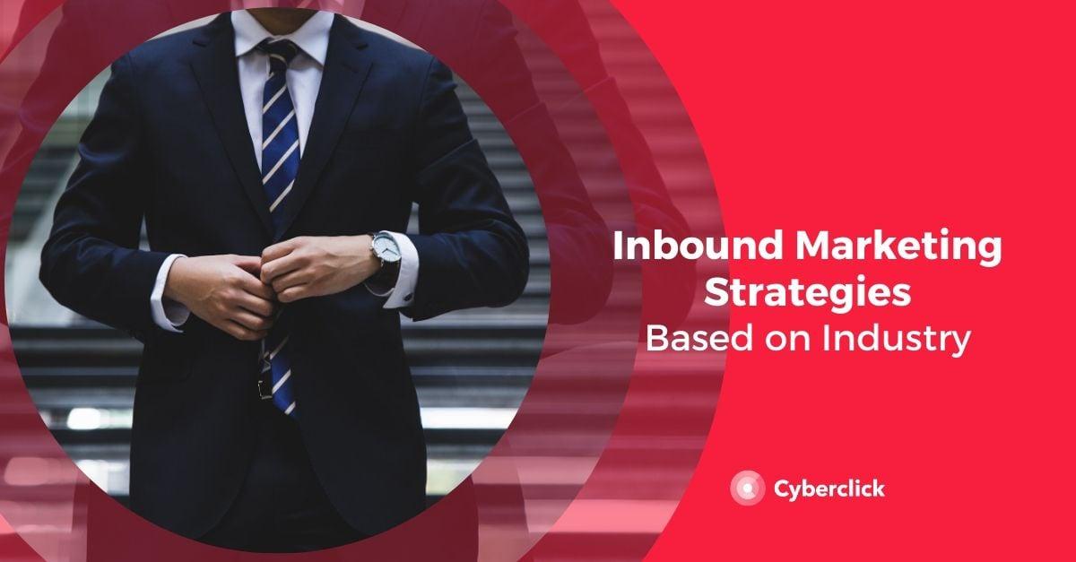 Inbound Marketing Strategies, Based on Industry