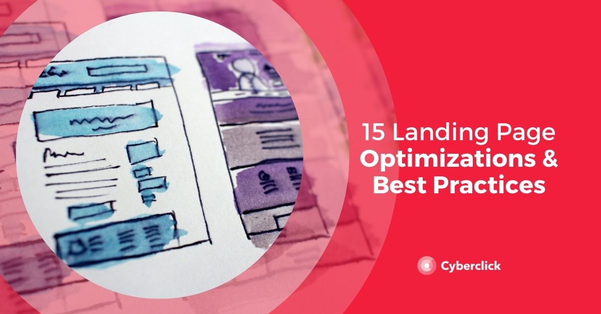 15 Landing Page Optimizations and Best Practices