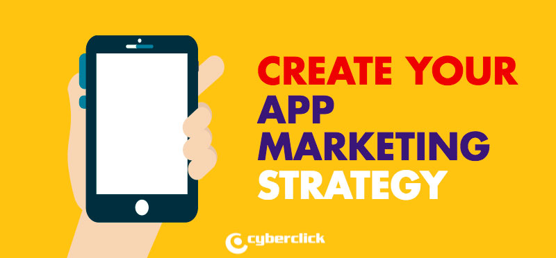 Your basic guide to creating an App Marketing Strategy