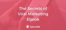 The Secrets of Viral Marketing