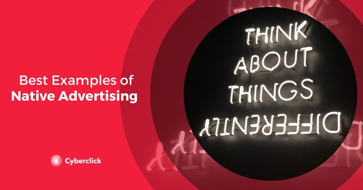 7 Best Examples of Native Advertising